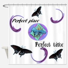 Perfect place perfect time Shower Curtain