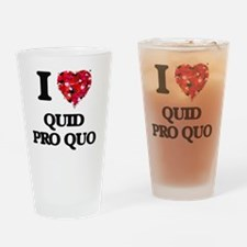 I Love Quid Pro Quo Drinking Glass