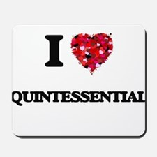 I Love Quintessential Mousepad