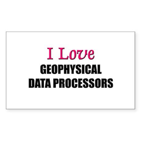 I Love GEOPHYSICAL DATA PROCESSORS Sticker (Rectan