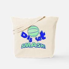 DIG - SET - SMASH Tote Bag