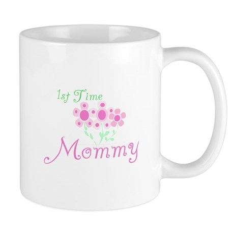 1st Time Mommy Mug
