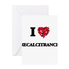 I Love Recalcitrance Greeting Cards