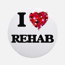 I Love Rehab Ornament (Round)