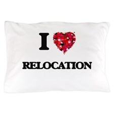 I Love Relocation Pillow Case