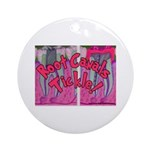 Root Canals Tickle Ornament (Round)