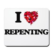 I Love Repenting Mousepad