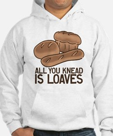 All You Knead is Loaves Hoodie