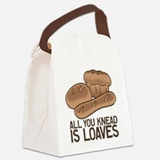 All You Knead is Loaves Canvas Lunch Bag