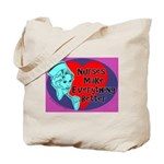 Nurses make Everything better Tote Bag