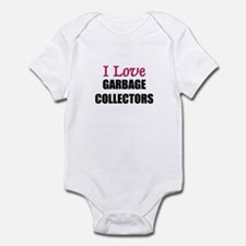 I Love GARBAGE COLLECTORS Infant Bodysuit