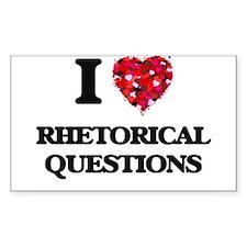 I Love Rhetorical Questions Decal