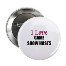 I Love GAME SHOW HOSTS Button