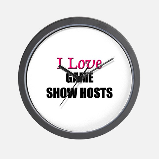 I Love GAME SHOW HOSTS Wall Clock