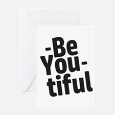 Be You tiful Greeting Cards