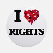 I Love Rights Ornament (Round)
