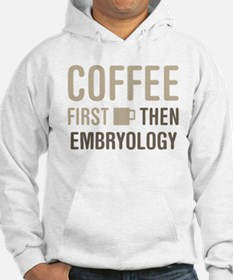 Coffee Then Embryology Hoodie