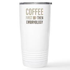 Coffee Then Embryology Travel Mug