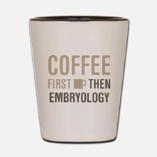 Coffee Then Embryology Shot Glass