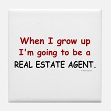 Real Estate Agent (When I Grow Up) Tile Coaster