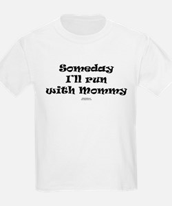 Someday with Mommy T-Shirt