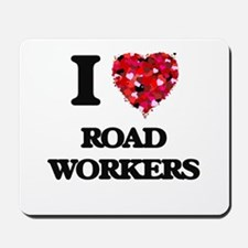 I Love Road Workers Mousepad