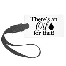 Oil for that bk Luggage Tag