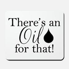 Oil For That Bk Mousepad
