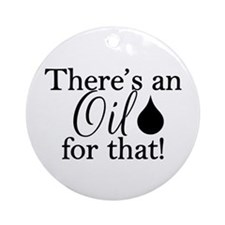 Oil for that bk Ornament (Round)