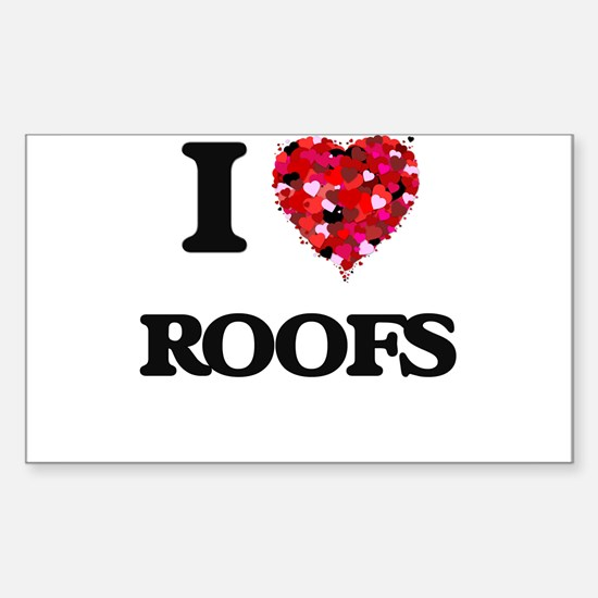 I Love Roofs Decal