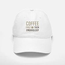Coffee Then Embryology Baseball Baseball Cap