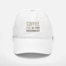 Coffee Then Endocrinology Baseball Baseball Cap