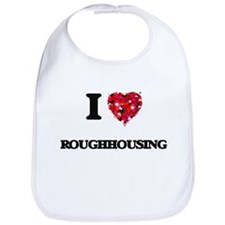 I Love Roughhousing Bib