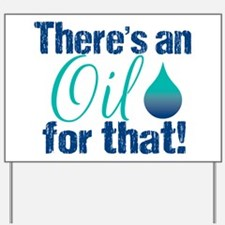 Oil for that blteal Yard Sign