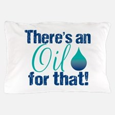 Oil for that blteal Pillow Case