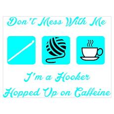 Crochet Hooker Hopped Up On Caffeine Poster