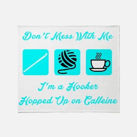 Crochet Hooker Hopped Up On Caffeine Throw Blanket