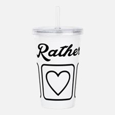 I'd Rather Be Acrylic Double-wall Tumbler