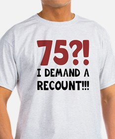 75th Birthday Gag Gift T-Shirt