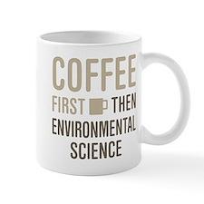 Coffee Then Environmental Science Mugs