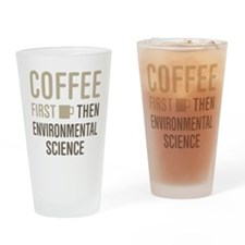 Coffee Then Environmental Science Drinking Glass