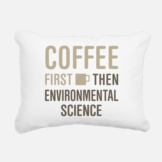 Coffee Then Environmenta Rectangular Canvas Pillow