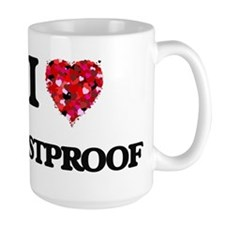I Love Rustproof Mugs