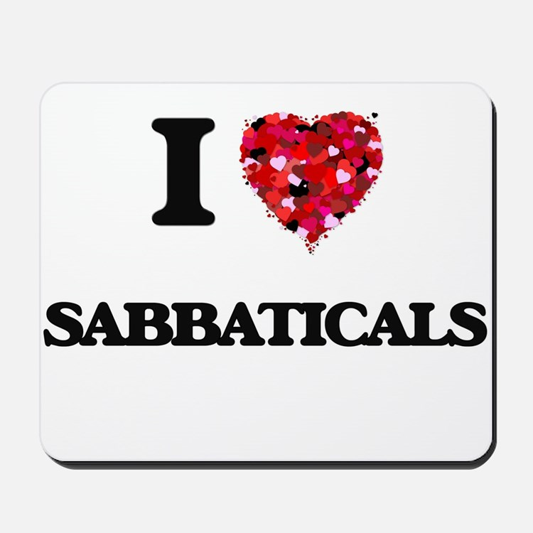 I Love Sabbaticals Mousepad