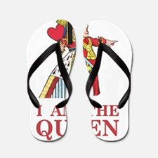 "The Queen of Hearts says, ""I am the Que Flip Flops"
