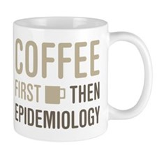 Coffee Then Epidemiology Mug