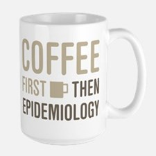 Coffee Then Epidemiology Mugs