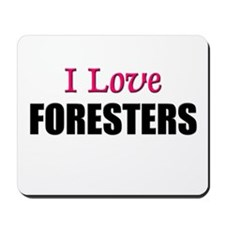 I Love FOREST MANAGERS Mousepad