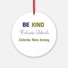 BE KIND. COLONIA SCHOOLS. Ornament (Round)