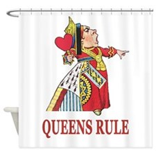 Queens Rule, says the Queen of Hear Shower Curtain